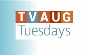 TVAUG Tuesdays – Presentation